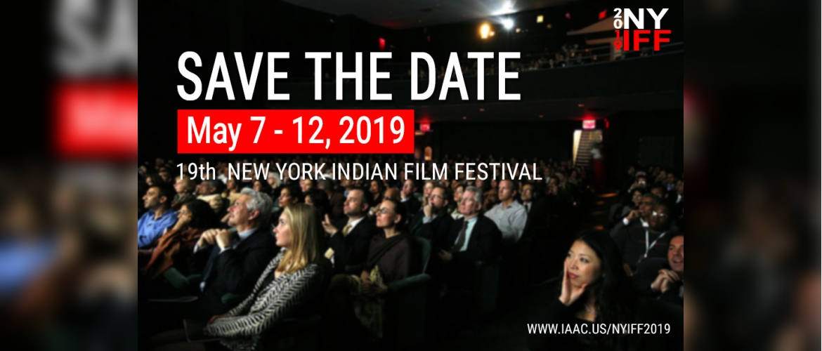 19<sup>th</sup> Annual New York Indian Film Festival (May 7-12, 2019)